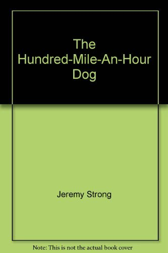 9780141337005: The Hundred-Mile-An-Hour Dog