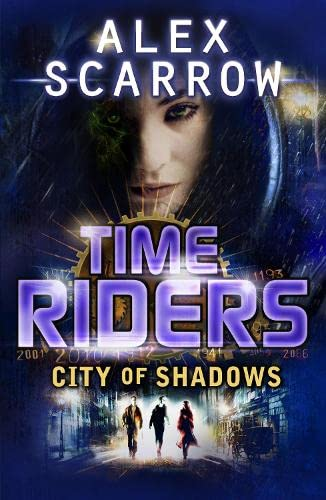 9780141337074: Timeriders City of Shadow Book 6