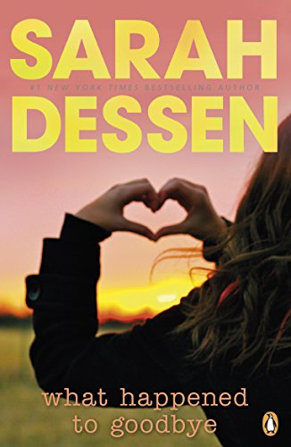 9780141337791: What Happened to Goodbye. Sarah Dessen