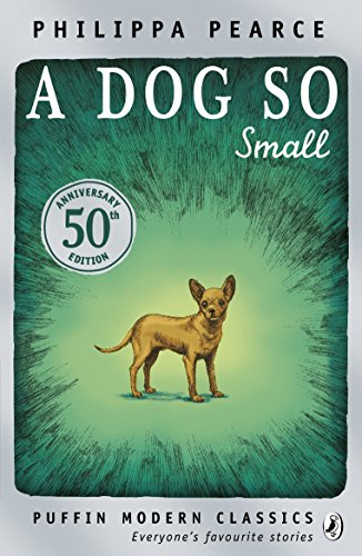 9780141339436: A Dog So Small (Puffin Modern Classics)