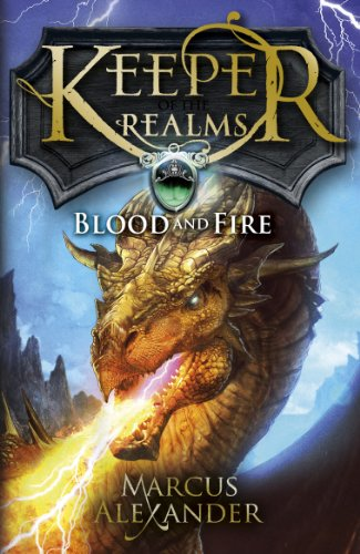 Keeper of the Realms Blood and Fire Book 3: Marcus Alexander