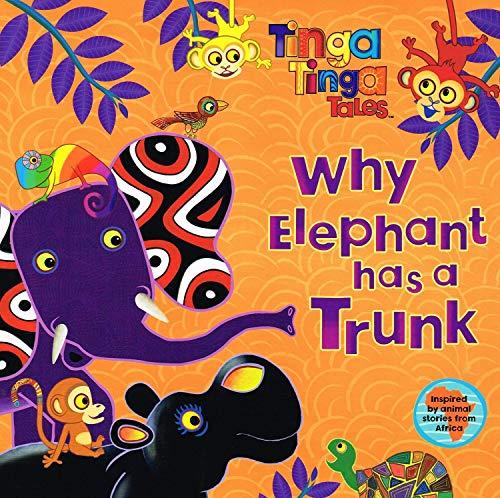 9780141339863: Why Elephant has a Trunk .. Tinga Tinga Tales