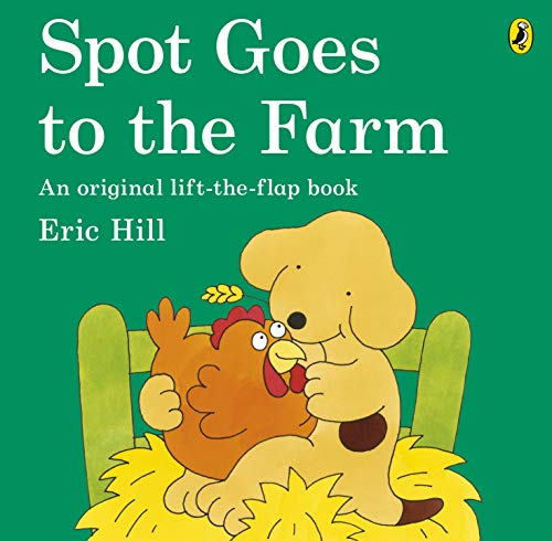 9780141340845: Spot Goes To the Farm (Spot - Original Lift The Flap)