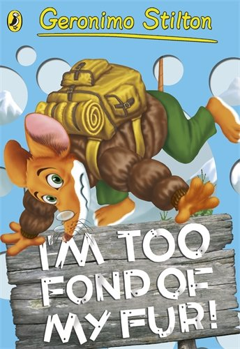9780141341217: Geronimo Stilton: I'm Too Fond of My Fur! (#4)