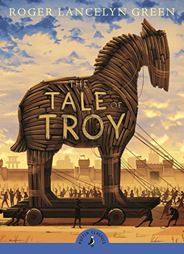 9780141341965: The Tale of Troy (Puffin Classics)