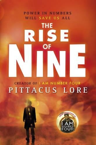 The Rise of Nine (Lorien Legacy): Pittacus Lore