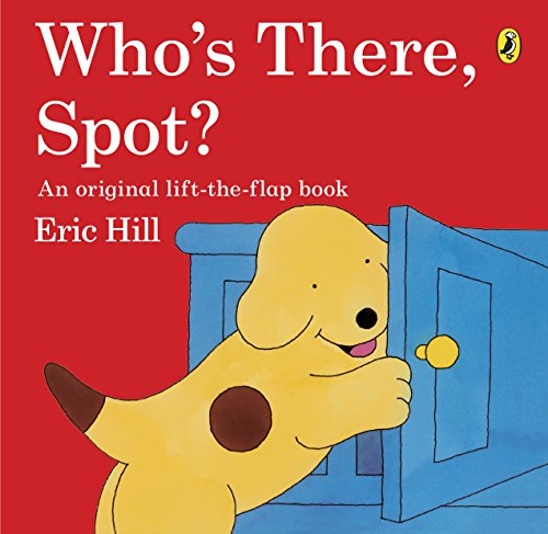9780141343754: Who's There Spot? Lift the Flap Book (Fun with Spot)