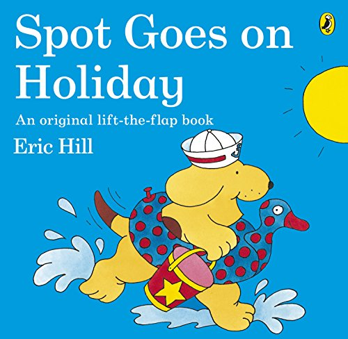 9780141343778: Spot Goes On Holiday (Spot - Original Lift the Flap)