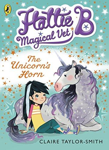 The Hattie B Magical Vet Unicorn's Horn: Taylor-smith, Claire
