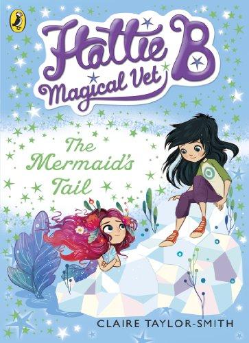 9780141344669: The Hattie B Magical Vet Mermaid's Tail Book 4