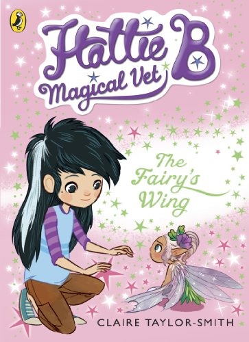9780141344683: The Hattie B Magical Vet Faery's Wing Book 3