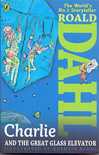 Charlie and the Great Glass Elevator: Roald Dahl
