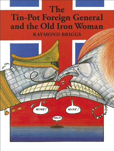 9780141350981: The Tin-Pot Foreign General And the Old Iron Woman