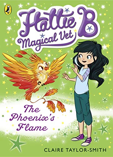 9780141352428: Hattie B, Magical Vet: The Phoenix's Flame (Book 6)