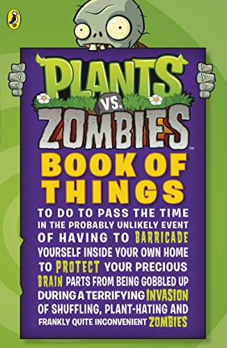 9780141352534: Plants vs. Zombies: Book of Things (to Do to Pass the Time in the Probably Unlikely Event of Having to Barricade Yourself Inside Your Own Home During ... and Frankly Quite Inconvenient Zombies)