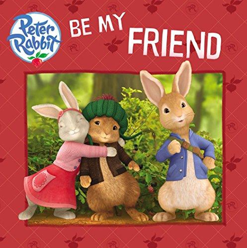 9780141355061: Be My Friend (Peter Rabbit Animation)
