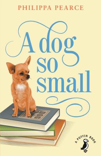 9780141355191: A Dog So Small (A Puffin Book)
