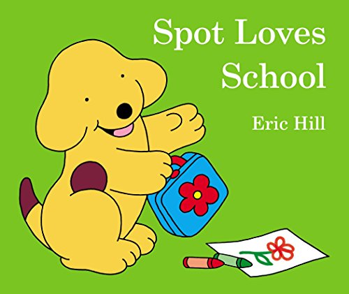 9780141356549: Spot Loves School
