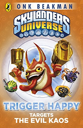 9780141358475: Skylanders Mask of Power: Trigger Happy Targets the Evil Kaos