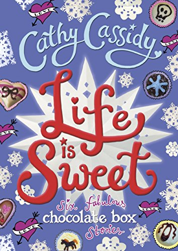 9780141359083: Life is Sweet: A Chocolate Box Short Story Collection (Chocolate Box Girls)