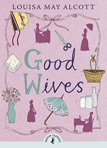 9780141360034: Puffin Classics Good Wives