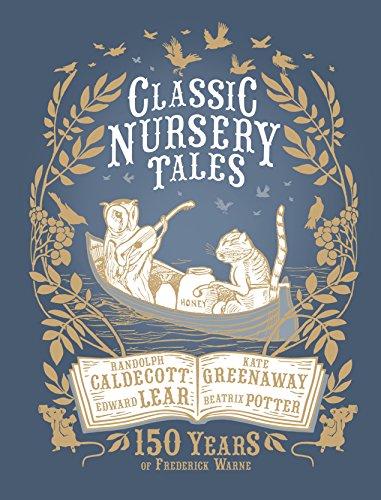 9780141360492: Classic Nursery Tales: 150 Years of Frederick Warne