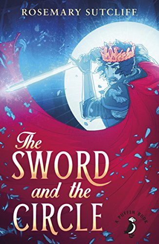 9780141362656: The Sword and the Circle (A Puffin Book)