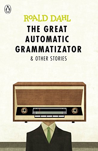 9780141365565: The Great Automatic Grammatizator And Other Stories (Dahl Fiction)