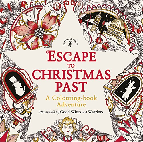 Escape to Christmas Past: A Colouring Book Adventure: Good Wives and Warriors