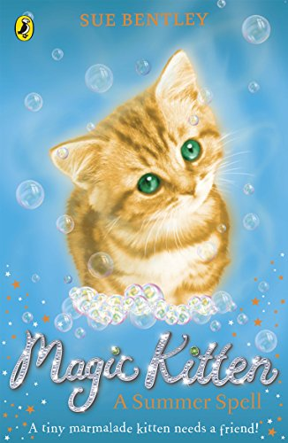 Magic Kitten: A Summer Spell: Sue Bentley