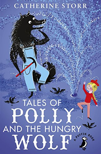 9780141369259: Tales of Polly and the Hungry Wolf (A Puffin Book)