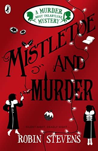 9780141369723: Mistletoe and Murder: A Murder Most Unladylike Mystery
