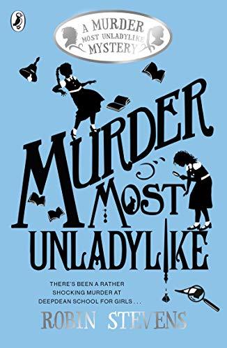 9780141369761: Murder Most Unladylike (Murder Most Unladylike Mystery)