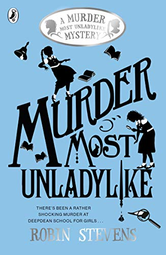 9780141369761: Murder Most Unladylike (Murder Most Unladylike Mystery)