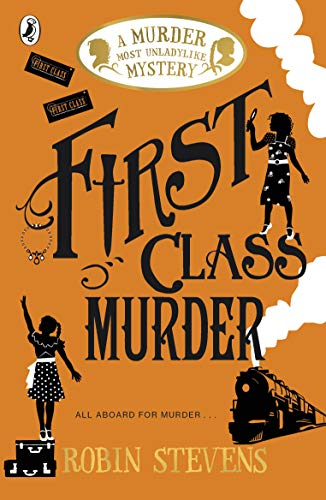 9780141369822: First Class Murder: A Murder Most Unladylike Mystery