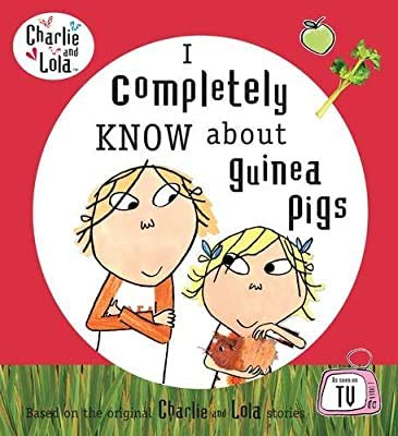 9780141370996: Charlie and Lola: I Completely Know About Guinea Pigs
