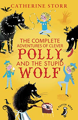 9780141373379: The Complete Adventures of Clever Polly and the Stupid Wolf (A Puffin Book)