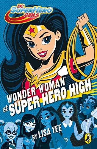 9780141374734: DC Super Hero Girls: Wonder Woman at Super Hero High