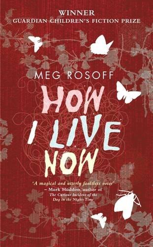 How I Live Now: Rosoff, Meg