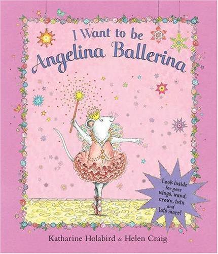 9780141380841: I Want to be Angelina Ballerina