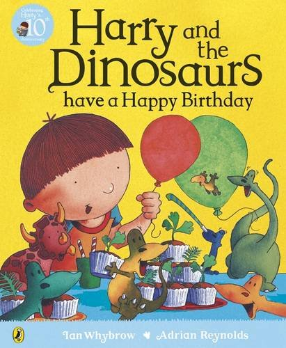 9780141382098: Harry And His Bucket Full Of Dinosaurs Have A Happy Birthday (Harry and the Dinosaurs)