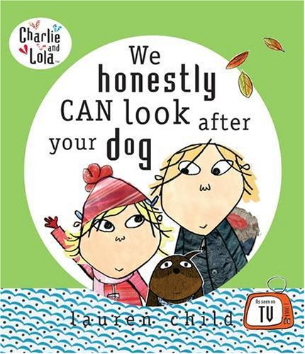 9780141382104: We Honestly Can Look After Your Dog (Charlie and Lola)