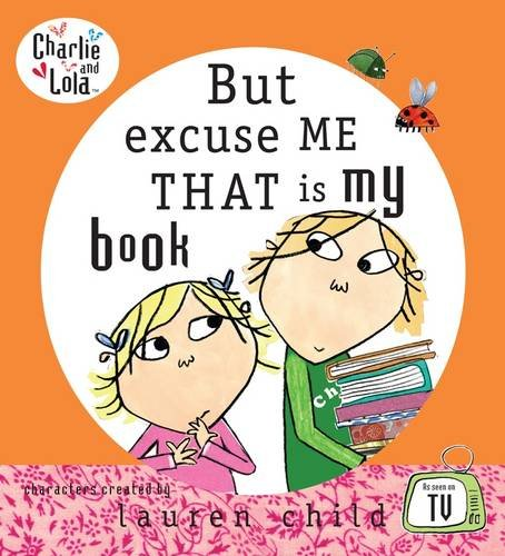 9780141382111: Charlie and Lola: But Excuse Me That is My Book