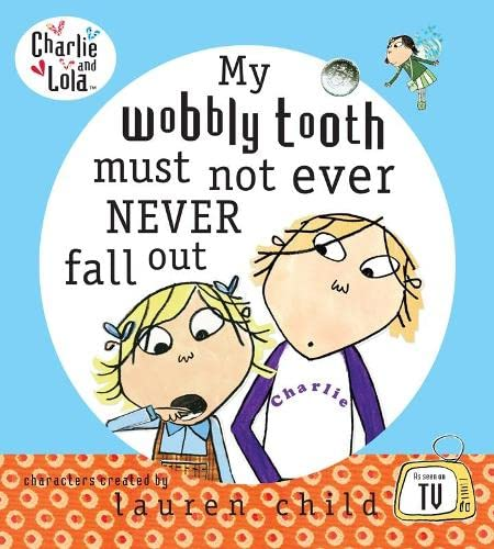 9780141382401: Charlie and Lola: My Wobbly Tooth Must Not ever Never Fall Out
