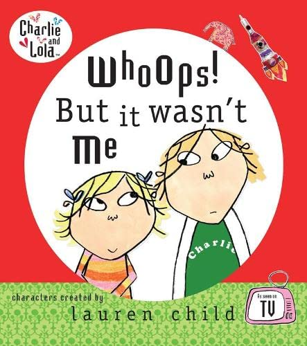 9780141382418: Whoops! But it Wasn't Me (Charlie and Lola)