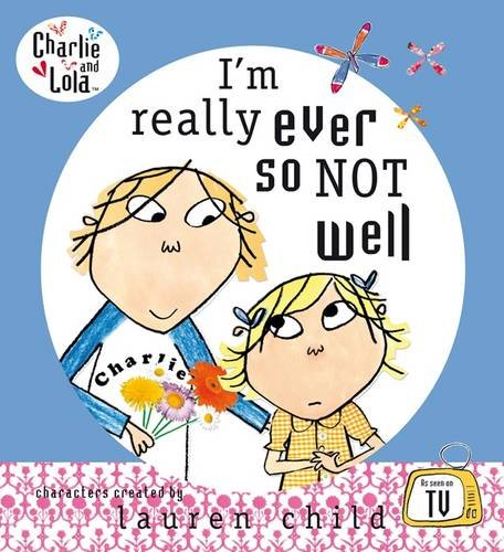 9780141382500: I'm Really Ever So Not Well (Charlie and Lola)