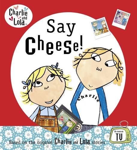 9780141382517: Charlie and Lola: Say Cheese!