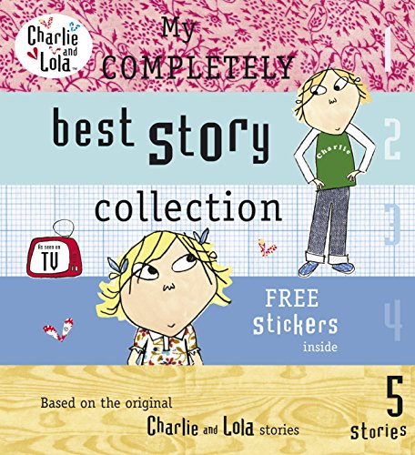 9780141382524: My Completely Best Story Collection. Lauren Child (Charlie and Lola)