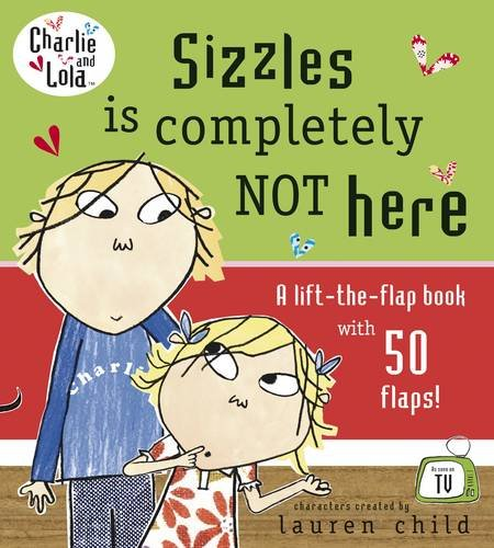 9780141383378: Charlie and Lola: Sizzles is Completely Not Here