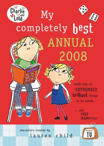 9780141383675: My Completely Best Annual 2008 (Charlie & Lola)